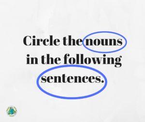 Circle the nouns